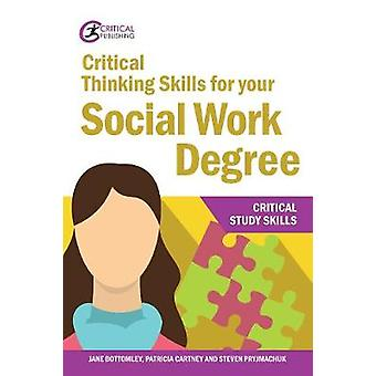 Critical Thinking Skills for your Social Work Degree by Jane Bottomle