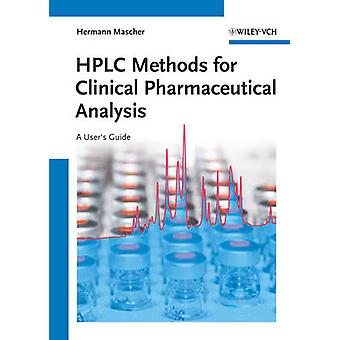 HPLC Methods for Clinical Pharmaceutical Analysis - A User's Guide by