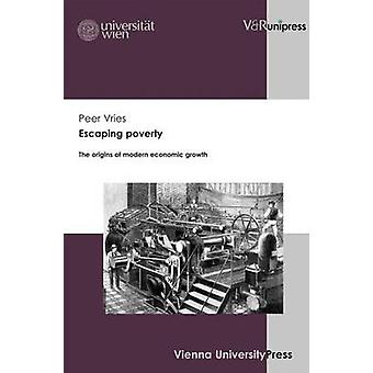 Escaping Poverty - The Origins of Modern Economic Growth by Peer Vries