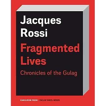 Fragmented Lives - Chronicles of the Gulag by Jacques Rossi - 97880246