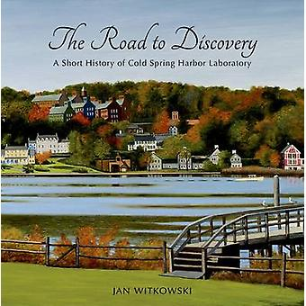 The Road to Discovery - A Short History of Cold Spring Harbor Laborato