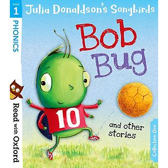 Read with Oxford Stage 1 Julia Donaldsons Songbirds Bob by Donaldson