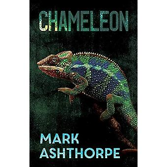 Chameleon by Mark Ashthorpe - 9781784655310 Book