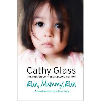 Run - Mummy - Run by Cathy Glass - 9780007299287 Book