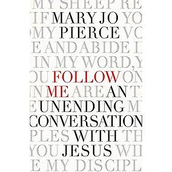 Follow Me - An Unending Conversation with Jesus by Mary Jo Pierce - 97