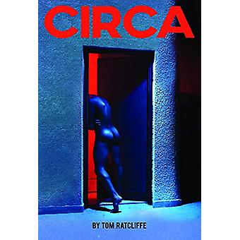 Circa by Tom Ratcliffe - 9781910067765 Book
