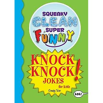 Squeaky Clean Super Funny Knock Knock Jokes for Kids by Craig Yoe - 9