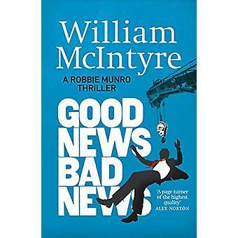 Good News - Bad News by William McIntyre - 9781912240852 Book