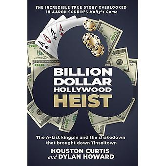 Billion Dollar Hollywood Heist by Dylan Howard