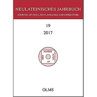 Neulateinisches Jahrbuch - Band 19 / 2017. Journal of Neo-Latin Langua