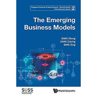 Emerging Business Models The by Chong Guan