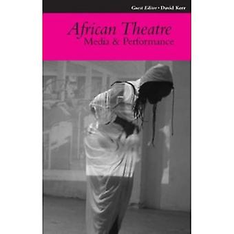 African Theatre 10: Media and Performance