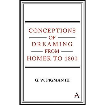 Conceptions of Dreaming from Homer to 1800 by Pigman III & G. W.