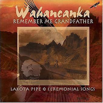 Wahancanka - Remember Me Grandfather [CD] USA import