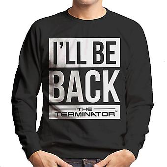 The Terminator Ill Be Back White Text Men's Sweatshirt