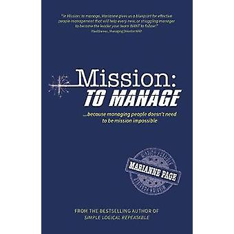 Mission To Manage Because managing people doesn't need to be mission impossible