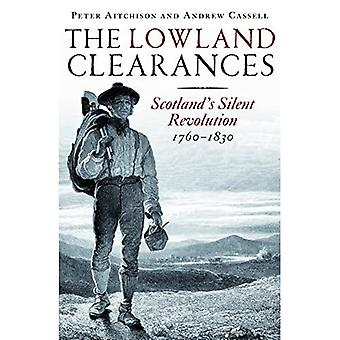 The Lowland Clearances: Scotland's Silent Revolution� 1760 - 1830
