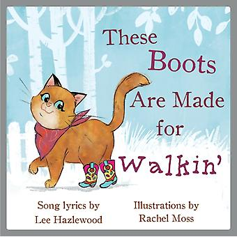 These Boots Are Made For Walkin by Hazlewood & Lee