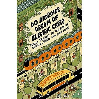 Do Androids Dream of Electric Cars by Wilt & James