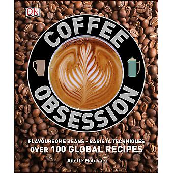 Coffee Obsession Hardcover - 1 July 2014
