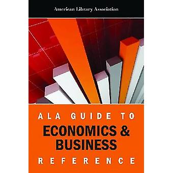 ALA Guide to Economics & Business Reference by American Library A