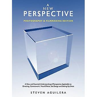 A New Perspective * Photography & Filmmaking Edition by Steven Ag