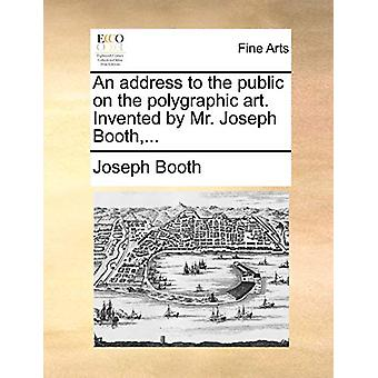 An Address to the Public on the Polygraphic Art. Invented by Mr. Jose
