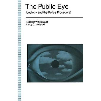 The Public Eye - Ideology And The Police Procedural by Robert P. Winst