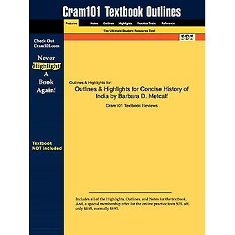 Outlines & Highlights for Concise History of India by Barbara D.