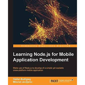 Learning Node.js for Mobile Application Development by Stefan Buttigi