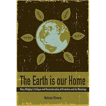 The Earth Is Our Home - Mary Midgley's Critique and Reconstruction of