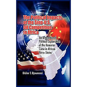 The Political Impact of the Sino-U.S. Oil Competition in Africa - An I