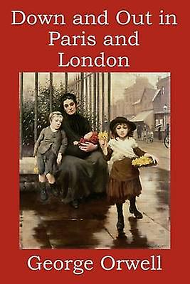 Down and Out in Paris and London 9781618950093 by George Orwell