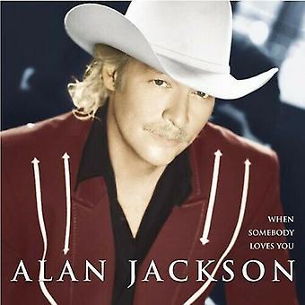 Alan Jackson  When Somebody Loves You CD