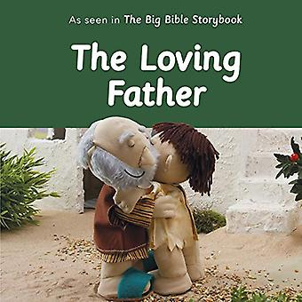The Loving Father: As Seen� In The Big Bible Storybook [Board book]