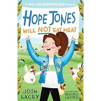 Hope Jones Will Not Eat Meat Hope Jones Save The World