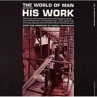 World of Man - Vol. 1-World of Man: His Work [CD] USA import