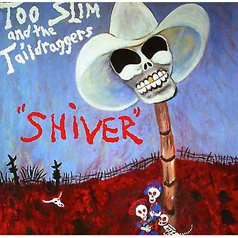 Too Slim & the Taildraggers - Shiver [CD] USA import