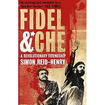 Fidel und Che von Simon Reid-Henry - 9780340923467 Buch