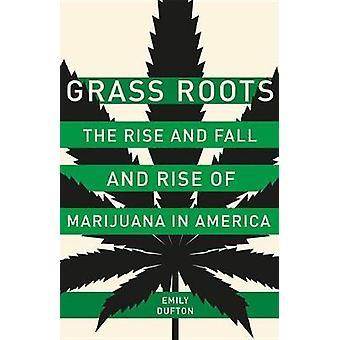 Grass Roots - ascesa e caduta e ascesa di Marijuana in America da Em