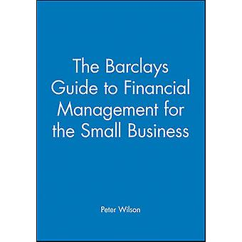 The Barclays Guide to Financial Management for the Small Business by