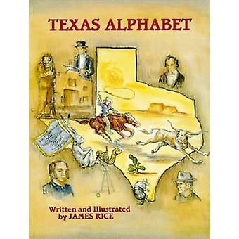 Texas Alphabet by James Rice - James Rice - 9780882896922 Book