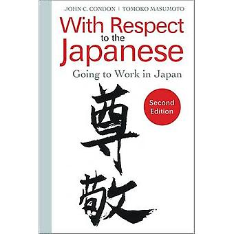 With Respect to the Japanese - Going to Work in Japan (2nd edition) by