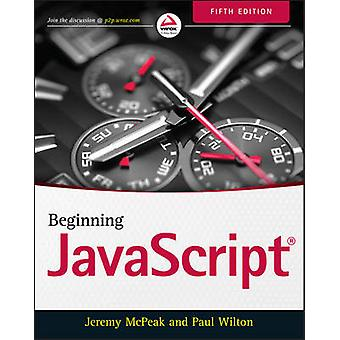 Beginning JavaScript (5th Revised edition) by Jeremy McPeak - 9781118