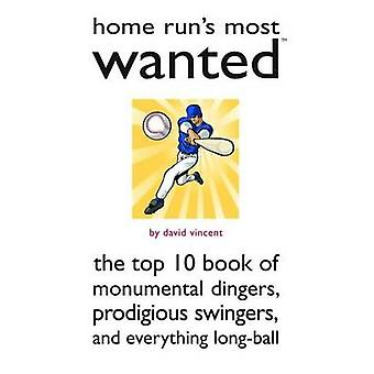 Home Run's Most Wanted - The Top 10 Book of Monumental Dingers - Prodi