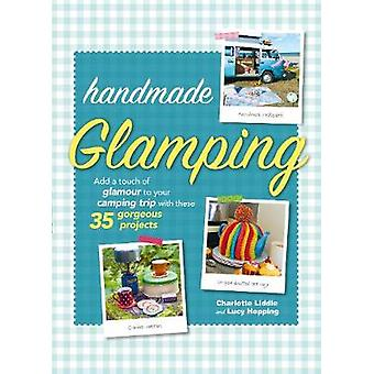 Handgjorda Glamping - lägga en Touch av Glamour till din Camping resa med T