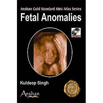 Mini Atlas of Fetal Anomalies by A.B. Desai - Kuldeep Singh - 9781905