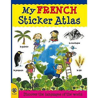 My French Sticker Atlas - Discover the languages of the world by Cathe