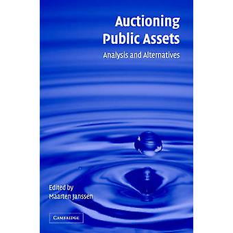 Auctioning Public Assets - Analysis and Alternatives by Maarten C. W.