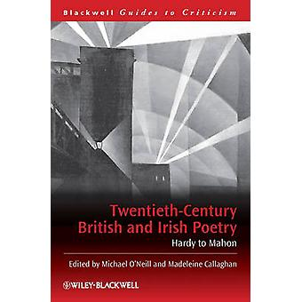 Twentieth Century British and Irish Poetry - Hardy to Mahon by Michael